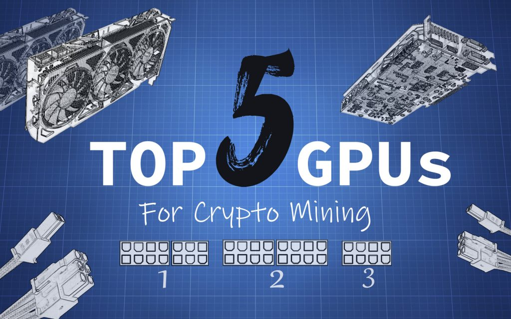 Top 5 GPUs For Mining
